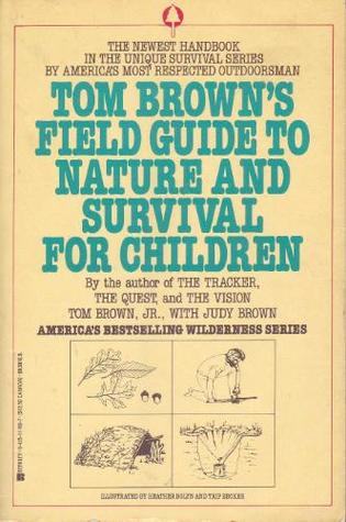 Tom Browns Field Guide To Nature And Survival For Children By Brown Jr