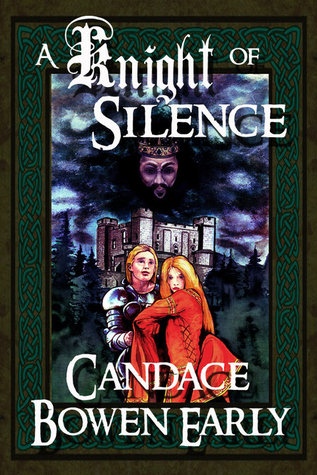 A Knight of Silence by Candace C. Bowen