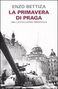 La primavera di Praga: 1968 la rivoluzione dimenticata