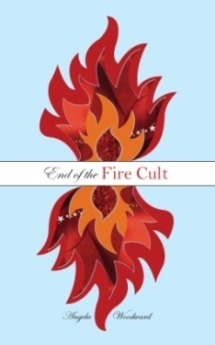 End of the Fire Cult by Angela Woodward