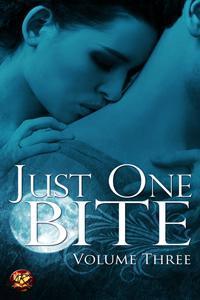 Just One Bite: Volume Three (Just One Bite, #3)