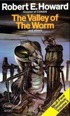 The Valley of the Worm and Others: Skull-Face Omnibus Volume 2 por Robert E. Howard 978-0586043745 PDF ePub