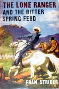 The Lone Ranger and the Bitter Spring Feud (Lone Ranger #15)