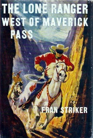 The Lone Ranger West of Maverick Pass (Lone Ranger #13)