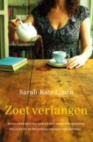 Ebook Zoet verlangen by Sarah-Kate Lynch TXT!