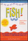 Fish ! - Un metodo infallibile per sollevare il morale e fare... by Stephen C. Lundin