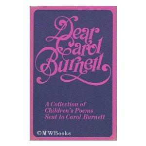 Dear Carol Burnett: A collection of children's poems sent to Carol Burnett