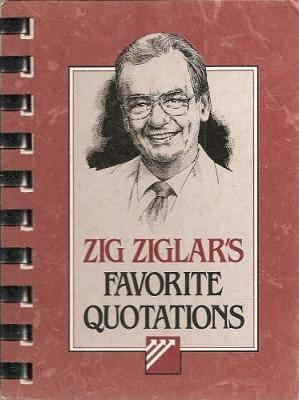 Zig Ziglar's Favorite Quotations by Zig Ziglar
