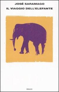Il viaggio dell'elefante by José Saramago