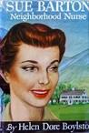 Sue Barton, Neighborhood Nurse (Sue Barton, #6)