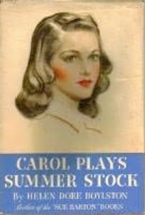Carol Plays Summer Stock by Helen Dore Boylston