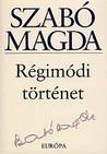 Régimódi történet by Magda Szabó