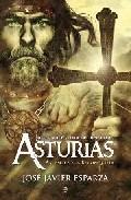 La gran aventura del Reino de Asturias by José Javier Esparza