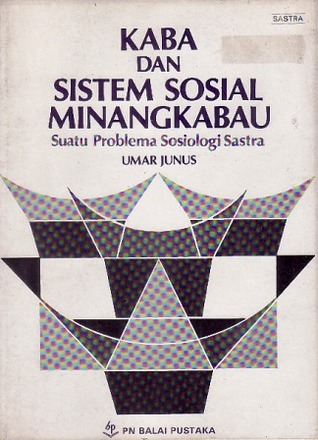 Kaba dan Sistem Sosial Minangkabau by Umar Junus