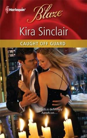 Caught Off Guard by Kira Sinclair