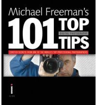 Michael Freeman's 101 Top Tips Digital Photography
