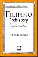 Filipino Prehistory by F. Landa Jocano