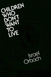 Children Who Don't Want To Live: Understanding And Treating The Suicidal Child EPUB TORRENT 978-1555420765 por Israel Orbach
