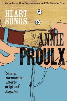 Heart songs par Annie Proulx