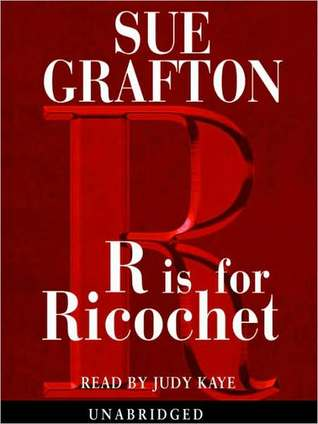 R Is For Ricochet(Kinsey Millhone 18)