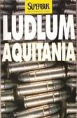 Ebook Aquitania by Robert Ludlum PDF!