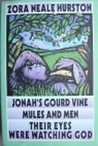 Jonah's Gourd Vine / Mules and Men / Their Eyes Were Watching God