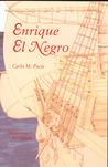 Enrique El Negro by Carla M. Pacis