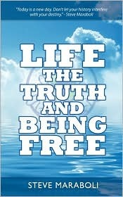 Life, the Truth, and Being Free by Steve Maraboli