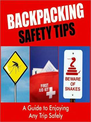 Backpacking Safety Tips: A Guide to Enjoying any Trip Safely