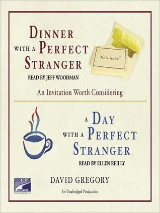 Dinner With a Perfect Stranger and Day With a Perfect Stranger: An Invitation Worth Considering