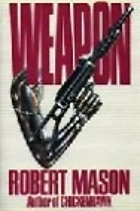 Weapon by Robert Mason