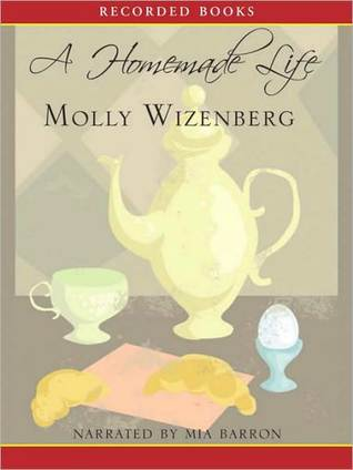 Ebook A Homemade Life: Stories and Recipes from My Kitchen Table by Molly Wizenberg TXT!