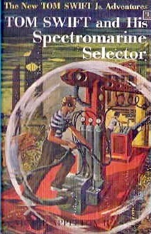 Tom Swift and His Spectromarine Selector by Victor Appleton II
