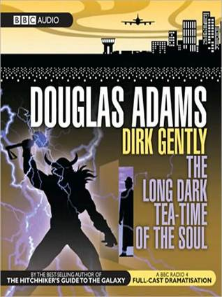 The Long Dark Tea-Time Of The Soul (Dirk Gently #2)