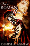 For a Roman's Heart by Denise A. Agnew