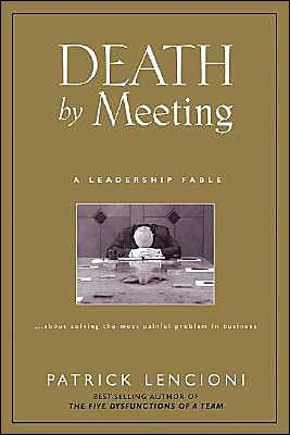 Death by meeting a leadership fableabout solving the most ebook death by meeting a leadership fableabout solving the most painful fandeluxe Images