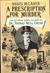 A Prescription for Murder: The Victorian Serial Killings of Dr. Thomas Neill Cream