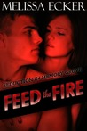 Feed the Fire (Seduction in Memory Grove, #3)