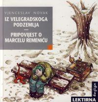 Iz velegradskoga podzemlja; Pripovijest o Marcelu Remeniću
