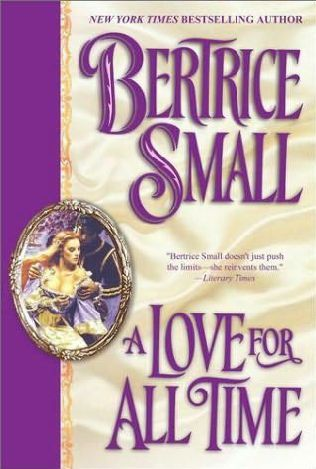 A Love for All Time by Bertrice Small