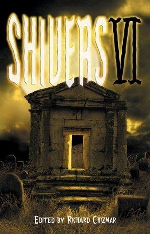 Shivers VI by Richard T. Chizmar