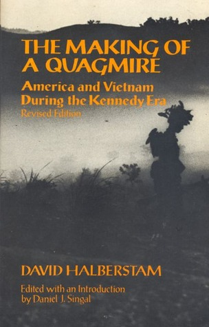 The Making Of A Quagmire by David Halberstam