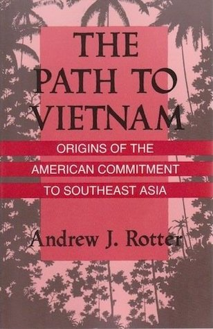 the-path-to-vietnam-origins-of-the-american-commitment-to-southeast-asia