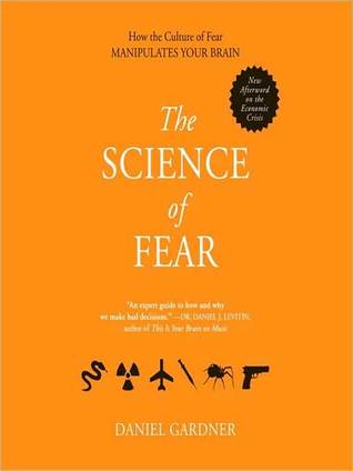The Science of Fear by Daniel Gardner