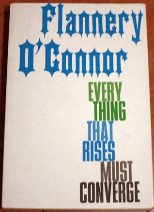 Ebook Everything that Rises Must Converge by Flannery O'Connor PDF!