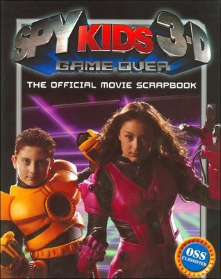 Spy Kids 3-D: Game Over: The Official Movie Scrapboook