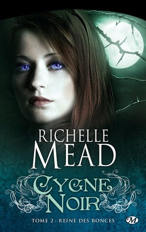 Reine des ronces by Richelle Mead