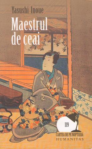 Maestrul de ceai by Yasushi Inoue