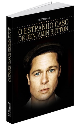 O Estranho Caso de Benjamin Button by F. Scott Fitzgerald