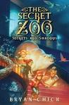 Secrets and Shadows (The Secret Zoo #2)